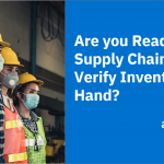 Are you ready to scrutinize supply chain orders and verify inventory quantities on hand
