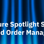 EDI and Order N=Management - Feature Spotlight Blog