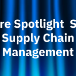 Feature Spotlight Series - Supply Chain Management